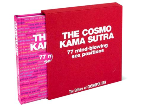 Take lovemaking to a new level with the fully illustrated Cosmo Kama Sutra, featuring 77 positions.  A fun and fabulous read. $14.36 at barnesandnoble.com' /